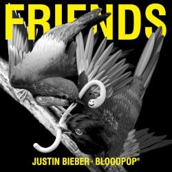 Friends by Justin Bieber  +   BloodPop®